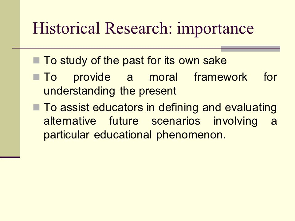 Historical Research: importance