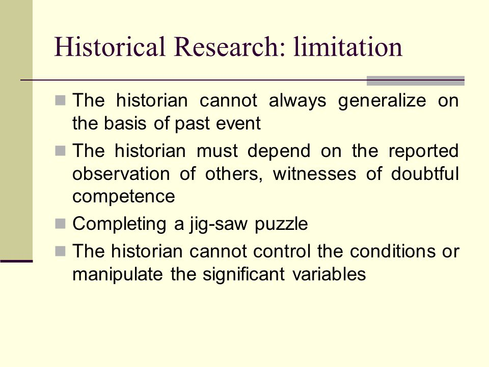 Historical Research: limitation