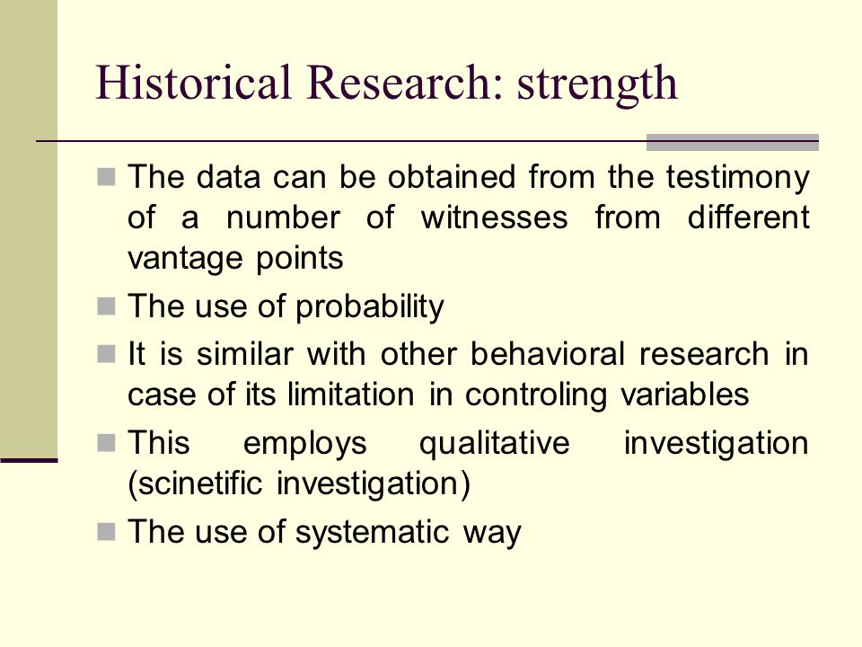 Historical Research: strength