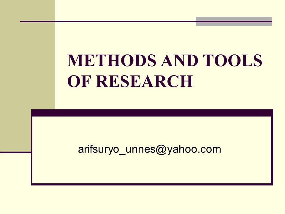 METHODS AND TOOLS OF RESEARCH