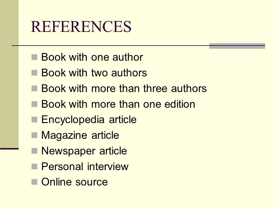 REFERENCES Book with one author Book with two authors