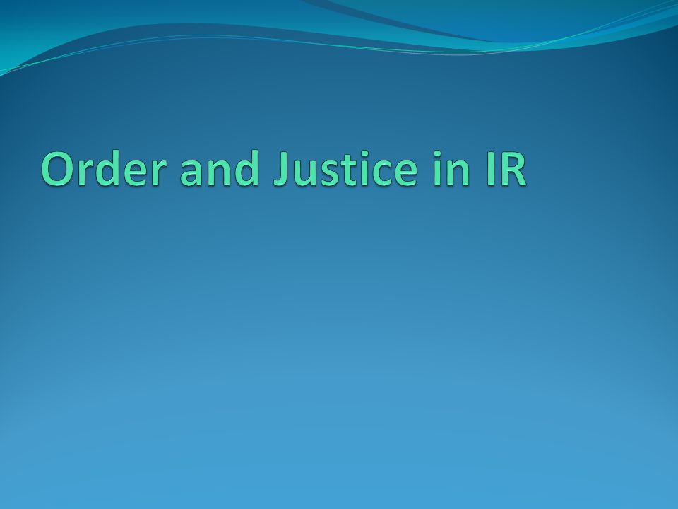 Order and Justice in IR