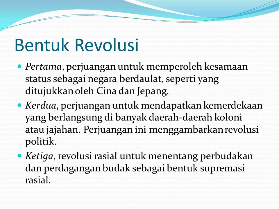 Bentuk Revolusi Pertama, perjuangan untuk memperoleh kesamaan status sebagai negara berdaulat, seperti yang ditujukkan oleh Cina dan Jepang.