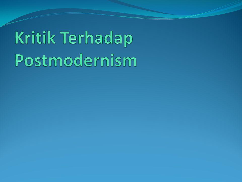 Kritik Terhadap Postmodernism