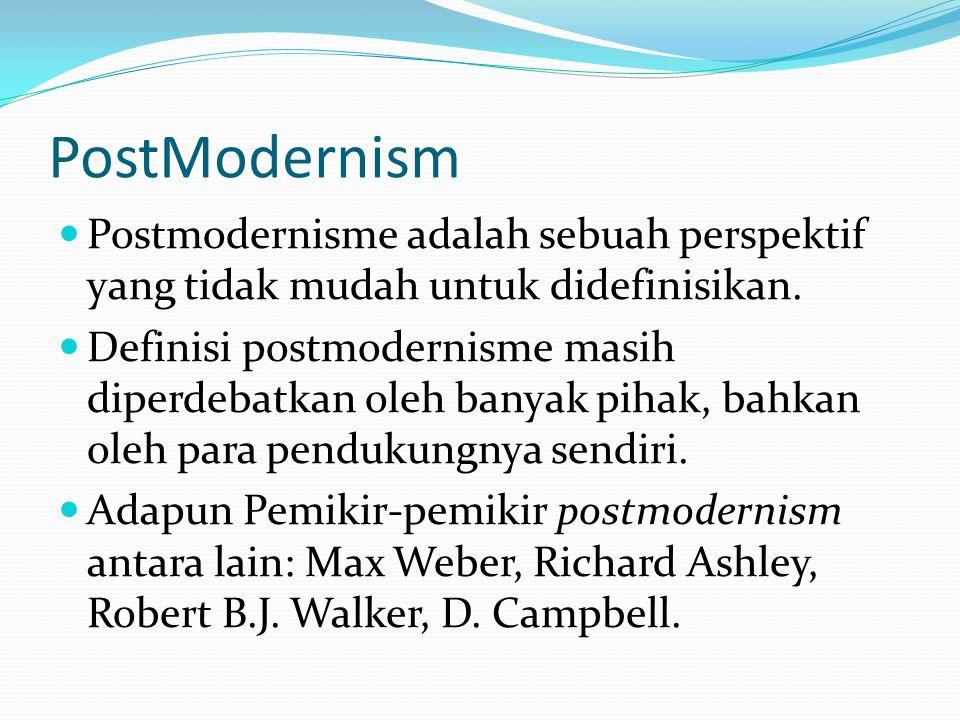 PostModernism Postmodernisme adalah sebuah perspektif yang tidak mudah untuk didefinisikan.