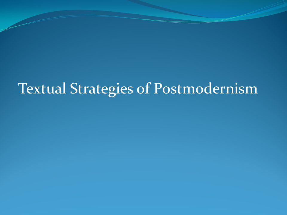 Textual Strategies of Postmodernism