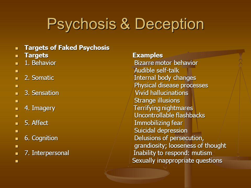 Psychosis & Deception Targets of Faked Psychosis Targets Examples