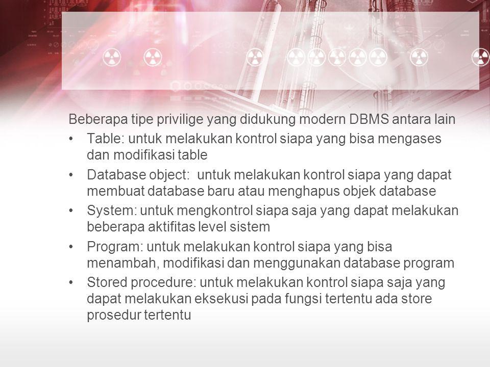 Beberapa tipe privilige yang didukung modern DBMS antara lain
