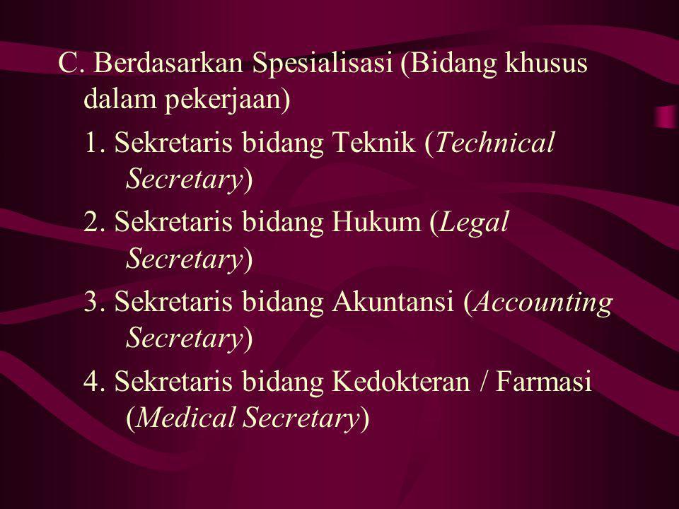 C. Berdasarkan Spesialisasi (Bidang khusus dalam pekerjaan)