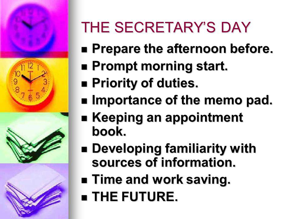 THE SECRETARY'S DAY Prepare the afternoon before.
