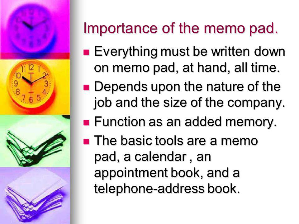 Importance of the memo pad.