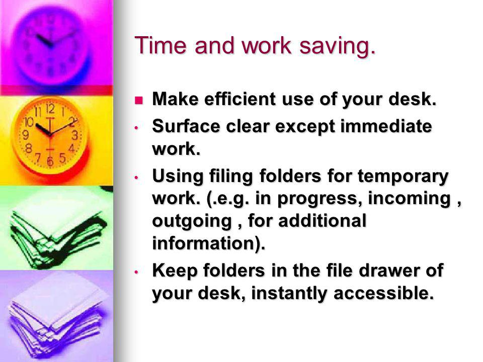 Time and work saving. Make efficient use of your desk.