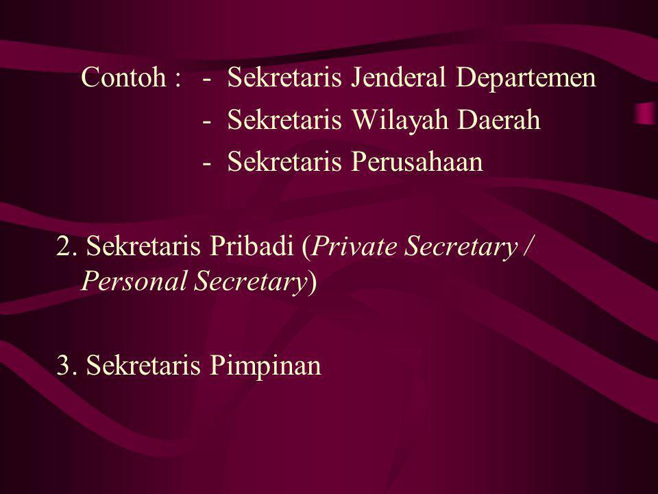 Contoh : - Sekretaris Jenderal Departemen
