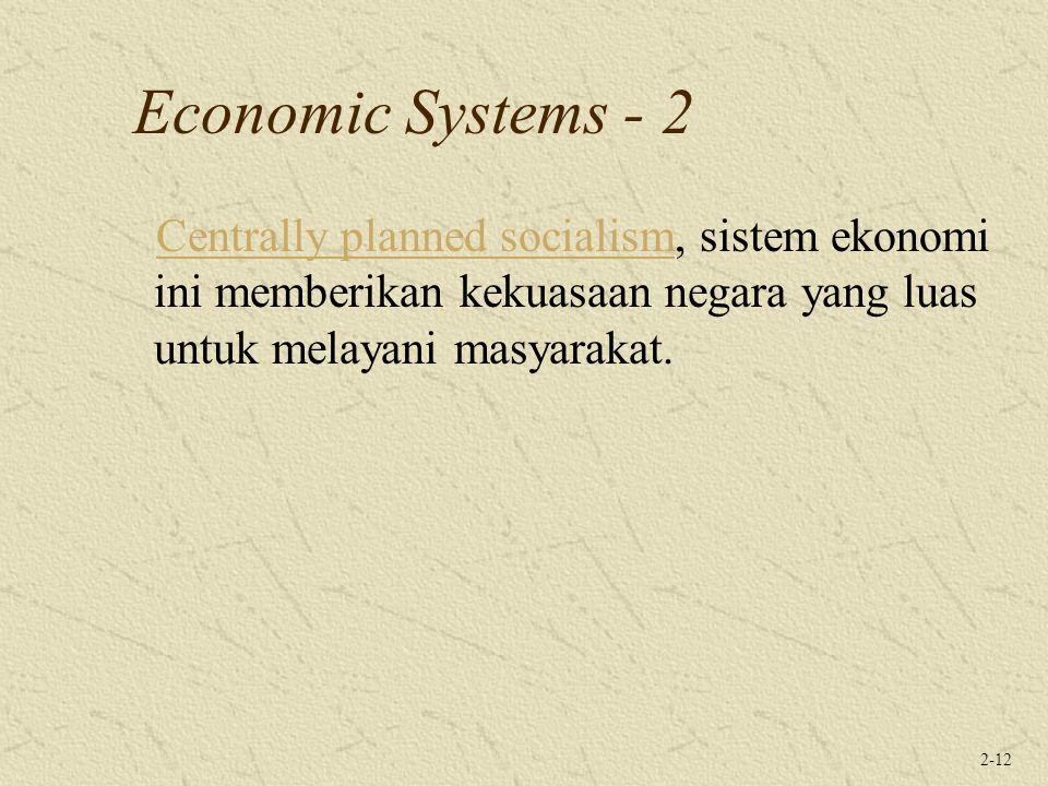 Economic Systems - 2 Centrally planned socialism, sistem ekonomi ini memberikan kekuasaan negara yang luas untuk melayani masyarakat.