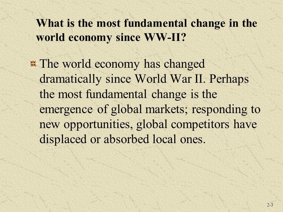 What is the most fundamental change in the world economy since WW-II