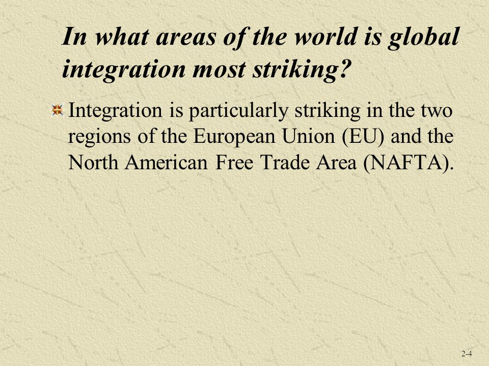 In what areas of the world is global integration most striking