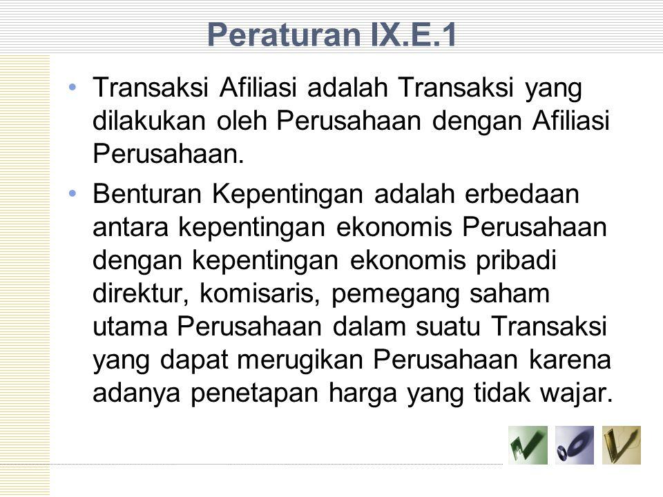 Peraturan IX.E.1 Transaksi Afiliasi adalah Transaksi yang dilakukan oleh Perusahaan dengan Afiliasi Perusahaan.