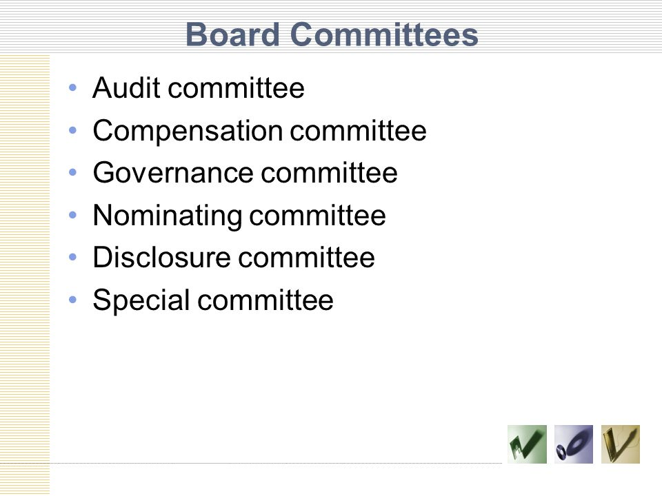 Board Committees Audit committee Compensation committee