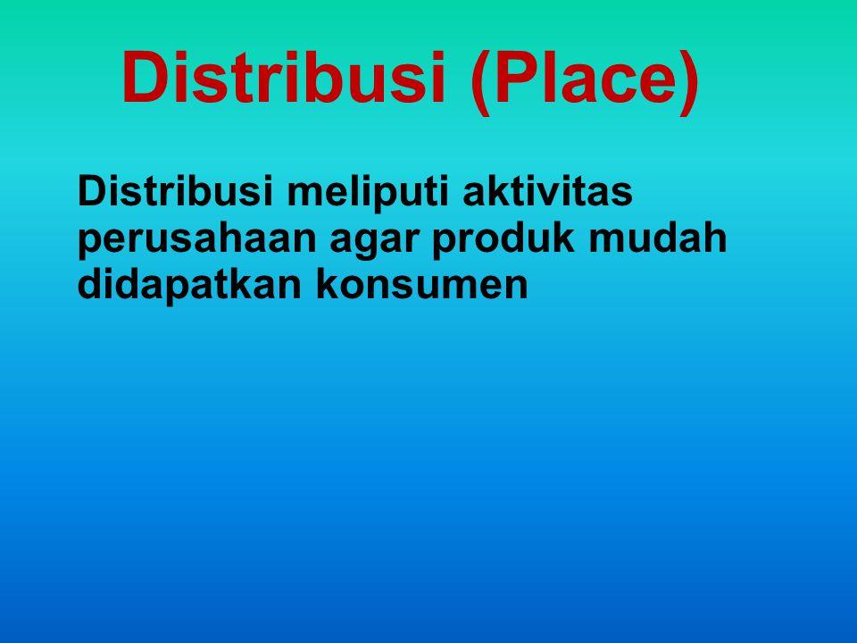 Distribusi (Place) Distribusi meliputi aktivitas perusahaan agar produk mudah didapatkan konsumen