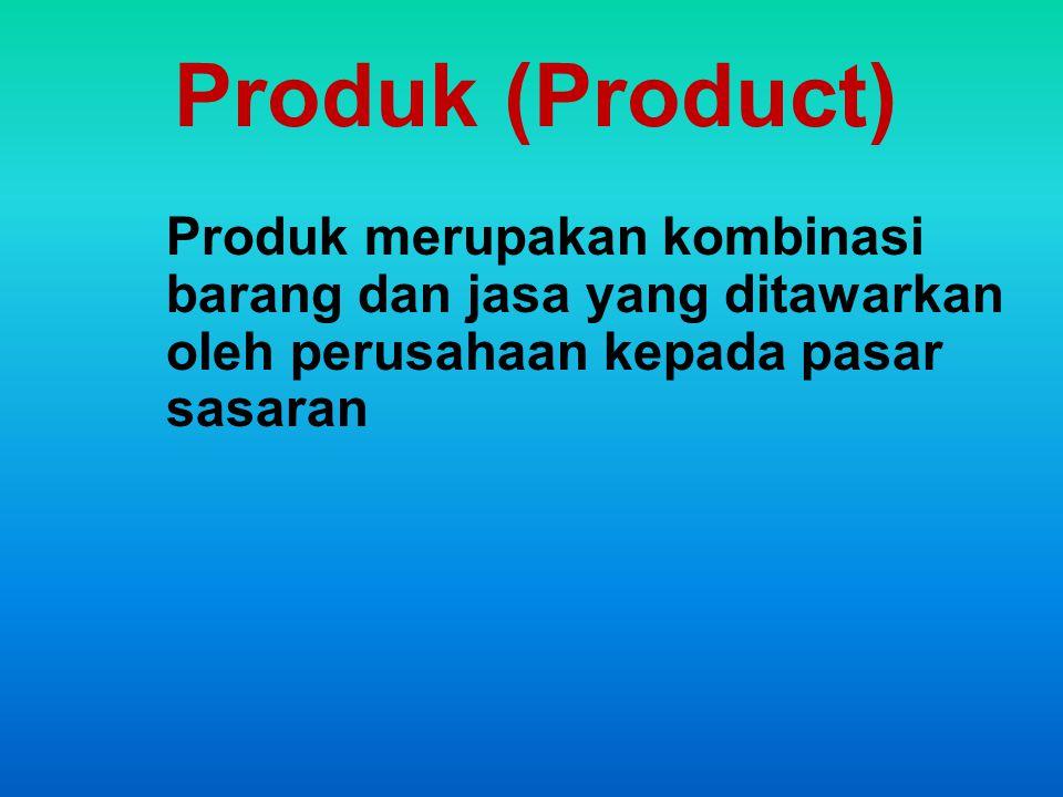 Produk (Product) Produk merupakan kombinasi barang dan jasa yang ditawarkan oleh perusahaan kepada pasar sasaran.