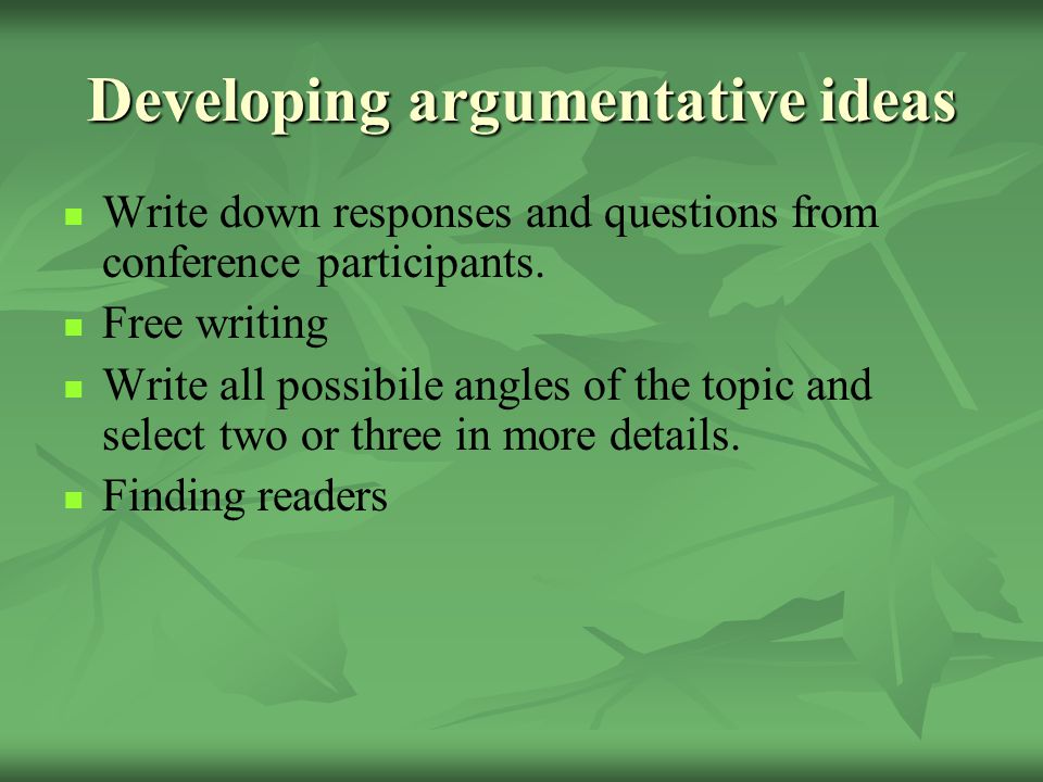 Developing argumentative ideas