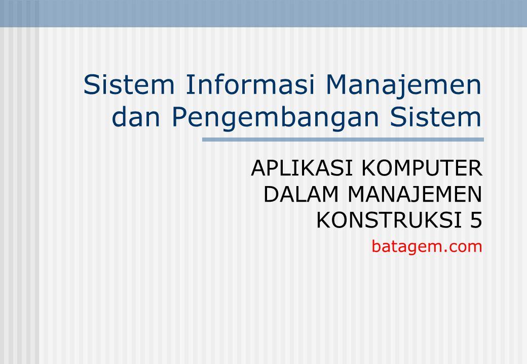 Sistem Informasi Manajemen dan Pengembangan Sistem