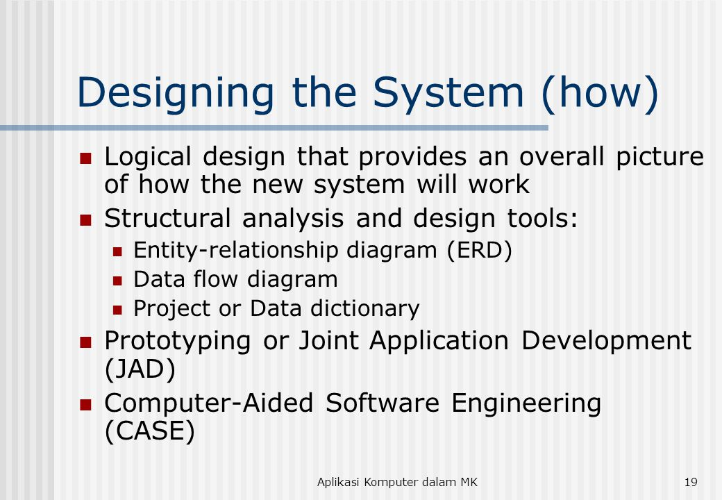 Designing the System (how)