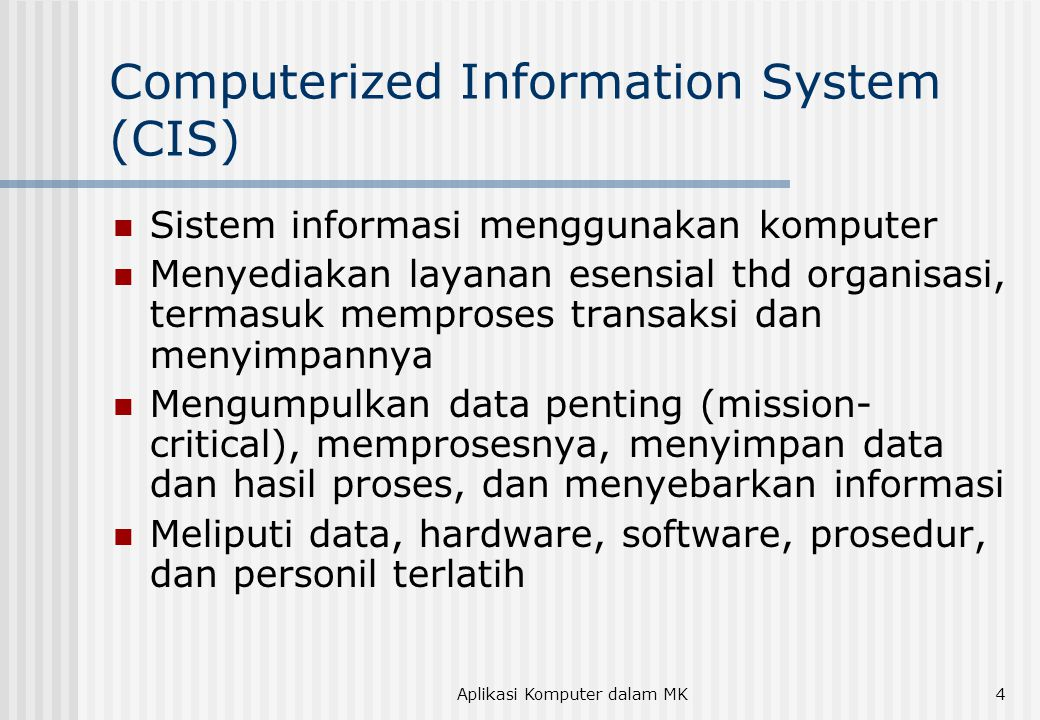 Computerized Information System (CIS)
