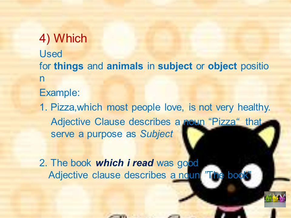 4) Which Used for things and animals in subject or object position