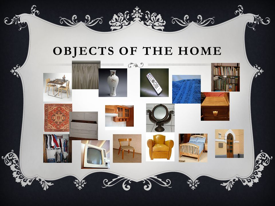 Objects of the home
