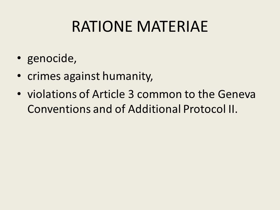 RATIONE MATERIAE genocide, crimes against humanity,