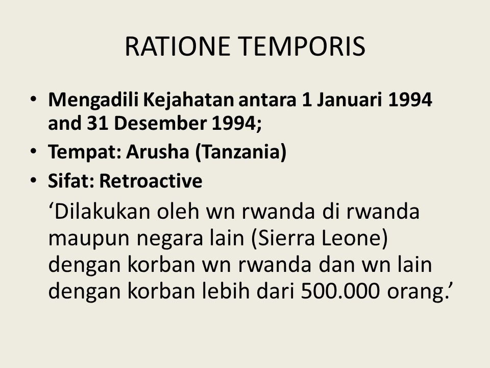 RATIONE TEMPORIS Mengadili Kejahatan antara 1 Januari 1994 and 31 Desember 1994; Tempat: Arusha (Tanzania)