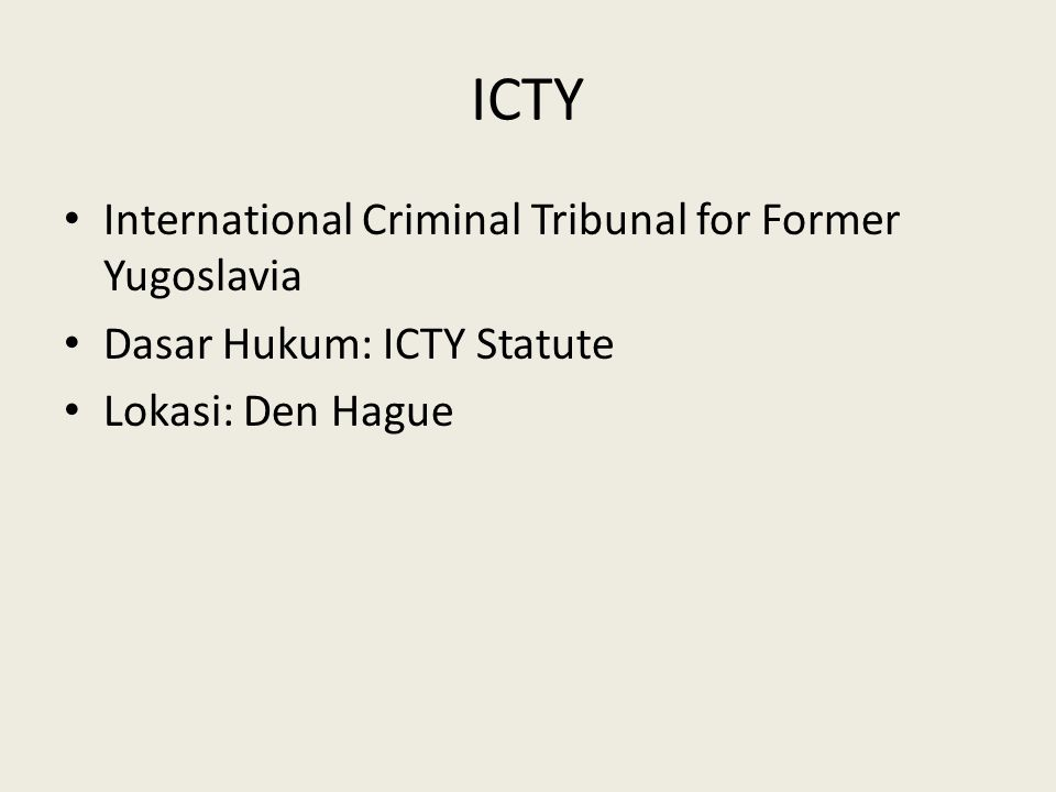 ICTY International Criminal Tribunal for Former Yugoslavia