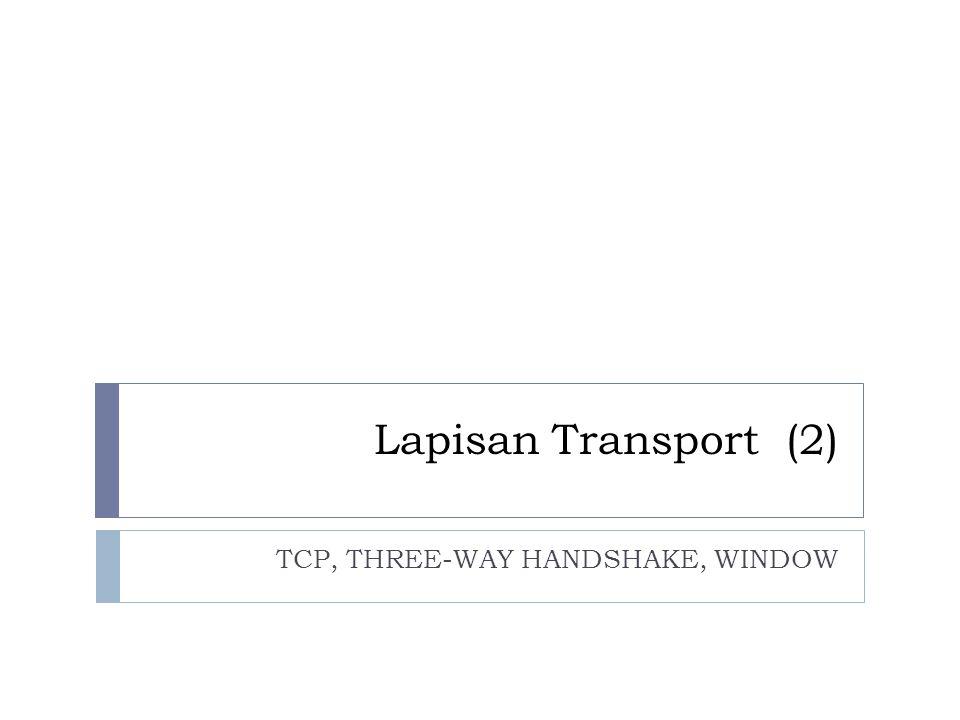 TCP, THREE-WAY HANDSHAKE, WINDOW