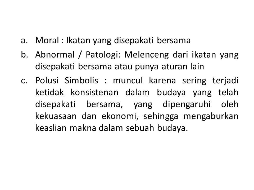 Moral : Ikatan yang disepakati bersama
