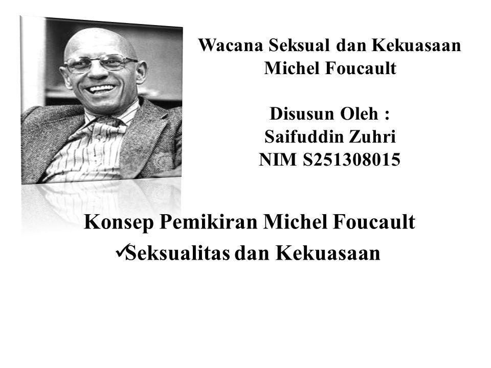 Konsep Pemikiran Michel Foucault Seksualitas dan Kekuasaan