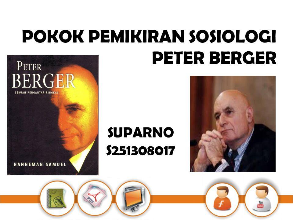 POKOK PEMIKIRAN SOSIOLOGI PETER BERGER