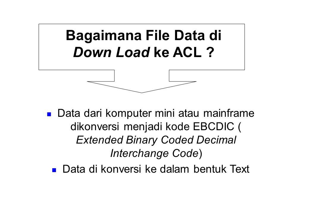 Bagaimana File Data di Down Load ke ACL