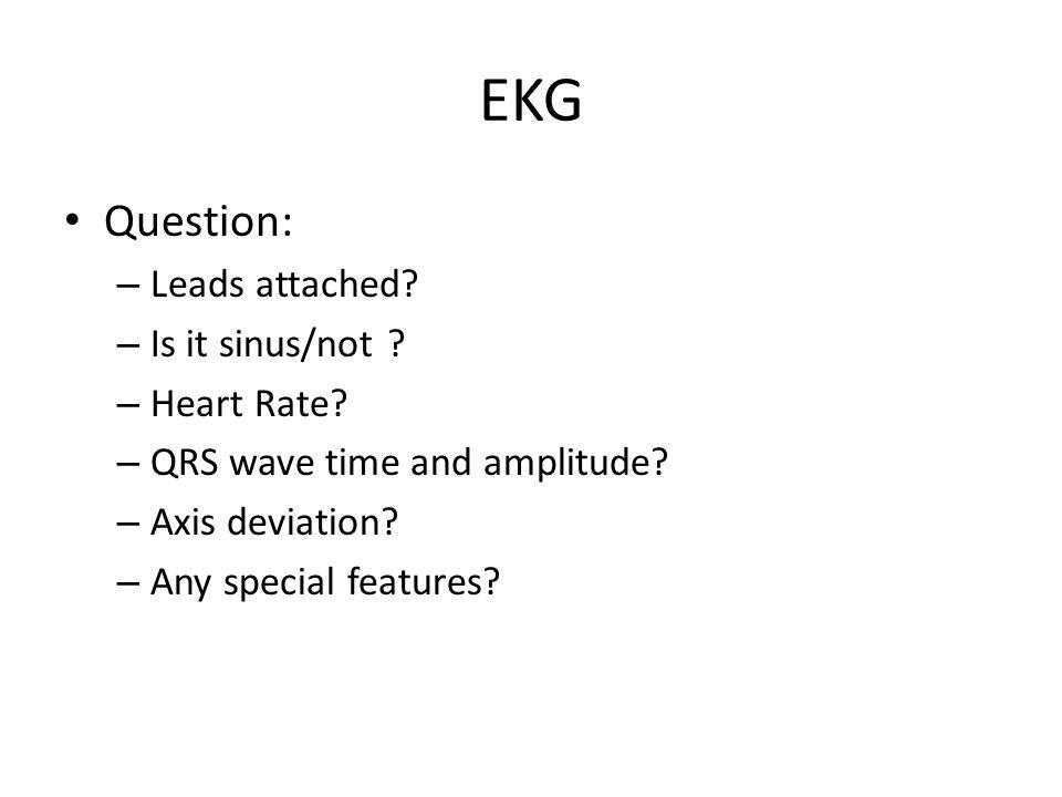 EKG Question: Leads attached Is it sinus/not Heart Rate