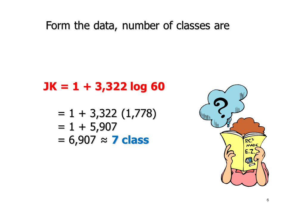 Form the data, number of classes are