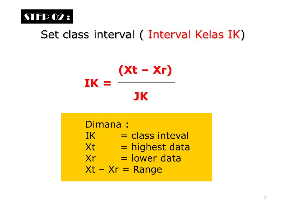 Set class interval ( Interval Kelas IK)