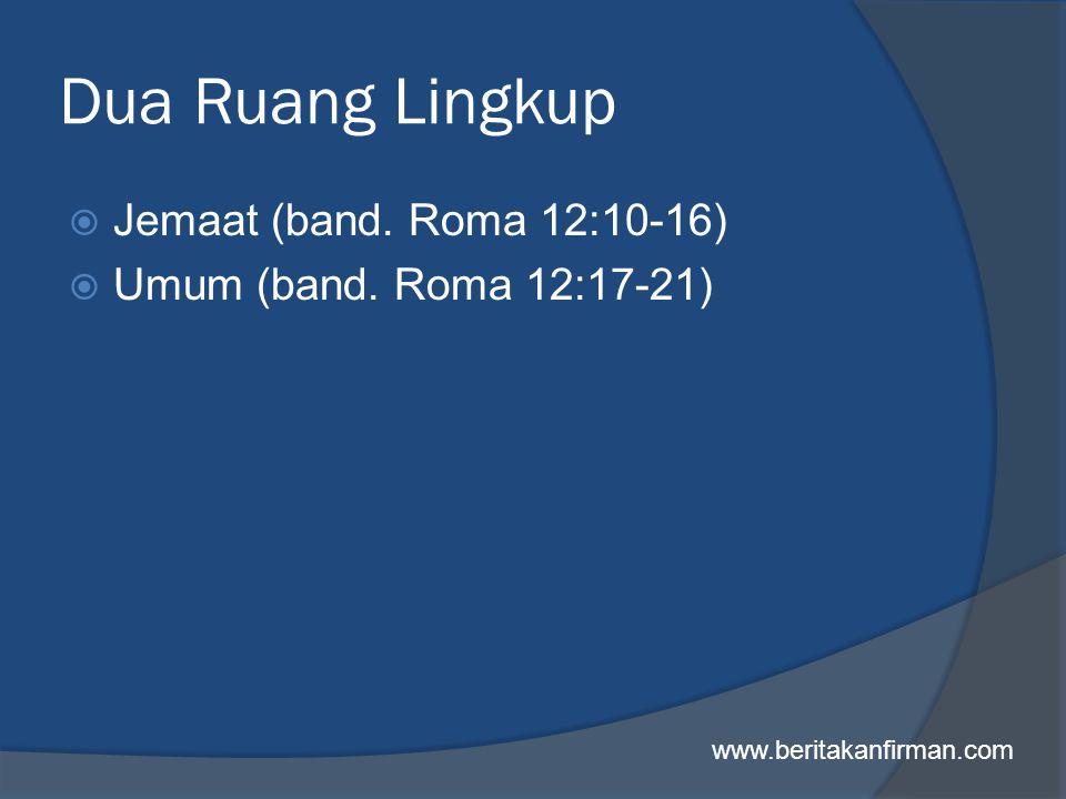 Dua Ruang Lingkup Jemaat (band. Roma 12:10-16)