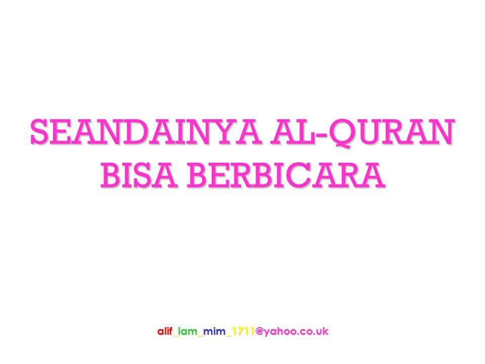 SEANDAINYA AL-QURAN BISA BERBICARA