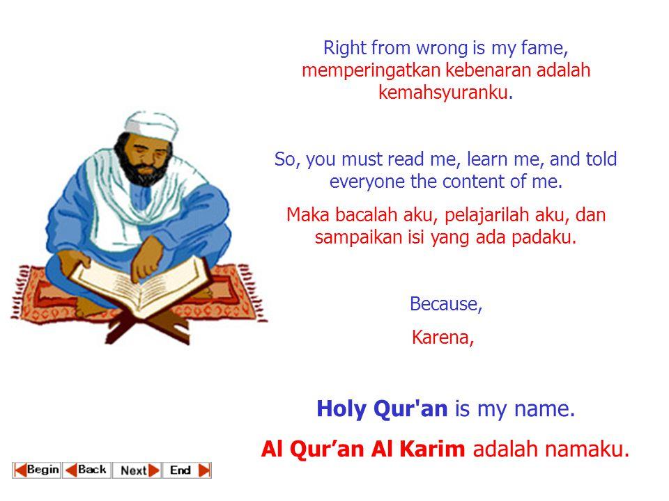 Al Qur'an Al Karim adalah namaku.