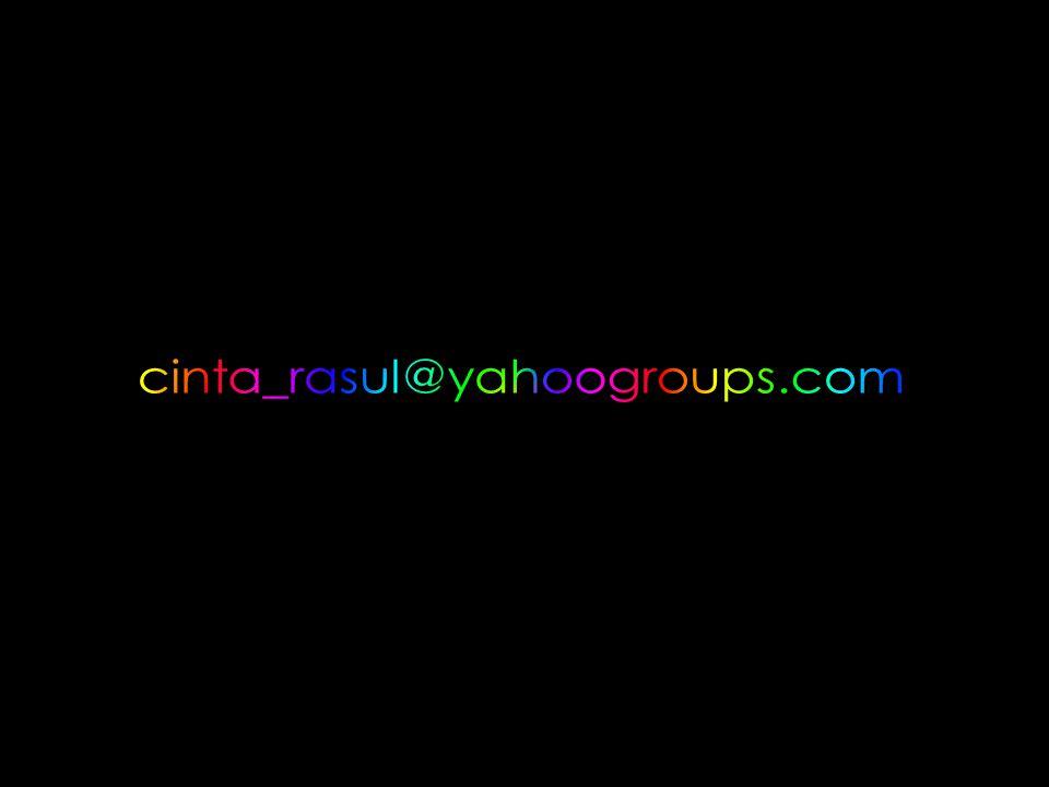 cinta_rasul@yahoogroups.com