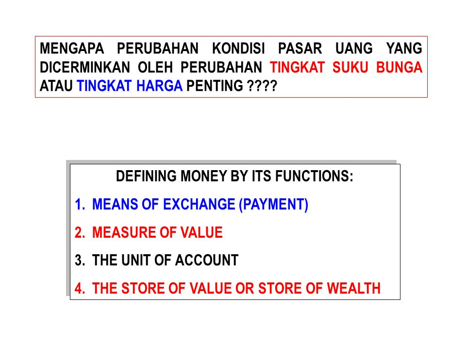 DEFINING MONEY BY ITS FUNCTIONS: