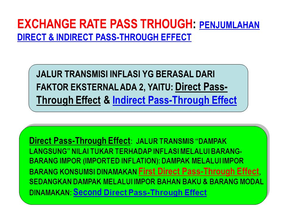 EXCHANGE RATE PASS TRHOUGH: PENJUMLAHAN DIRECT & INDIRECT PASS-THROUGH EFFECT
