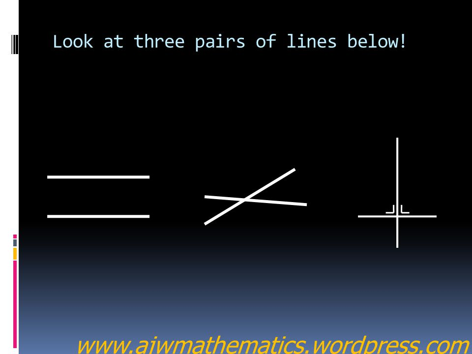 Look at three pairs of lines below!
