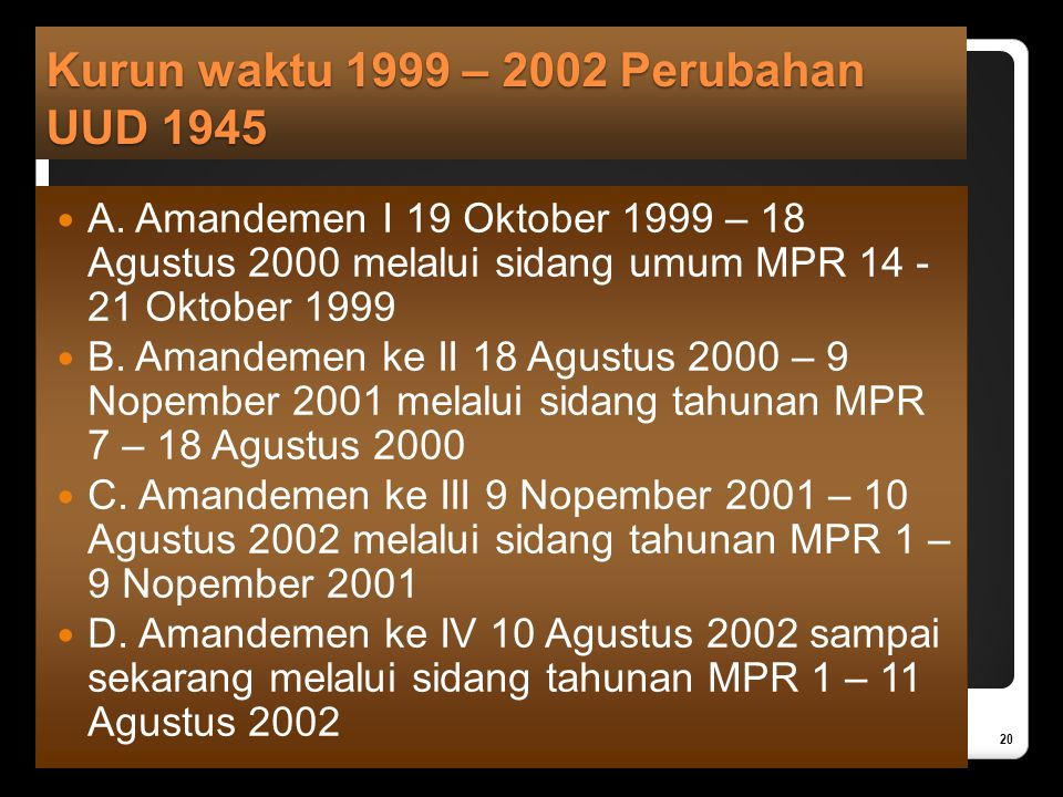Kurun waktu 1999 – 2002 Perubahan UUD 1945