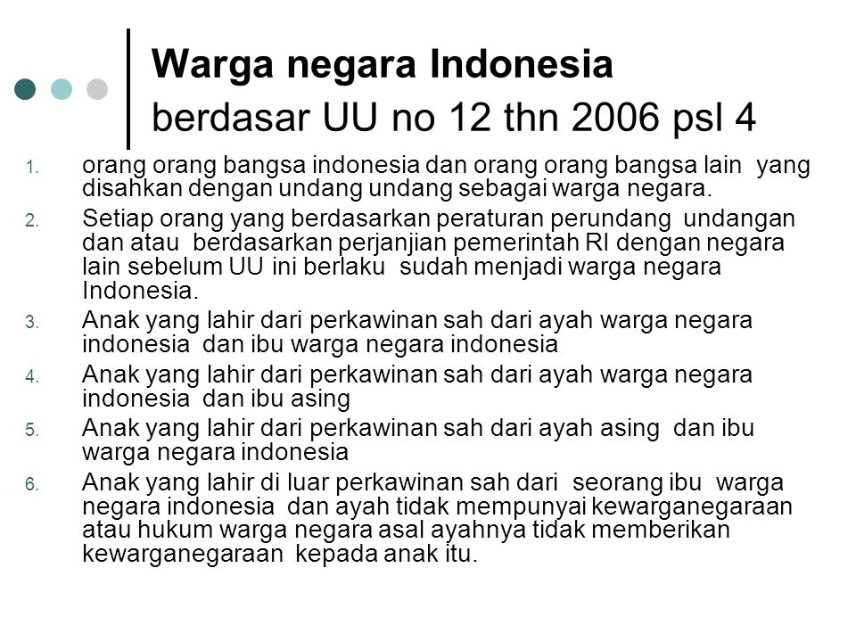 Warga negara Indonesia berdasar UU no 12 thn 2006 psl 4